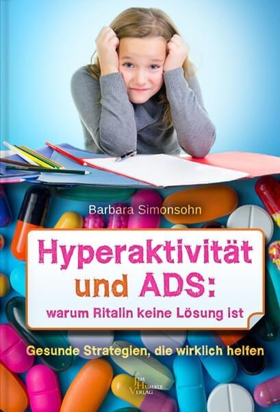 Hyperaktivität und ADS: Warum Ritalin keine Lösung ist