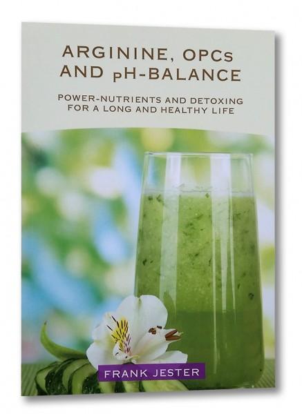 Arginine, OPCs and pH-Balance (englische Ausgabe)