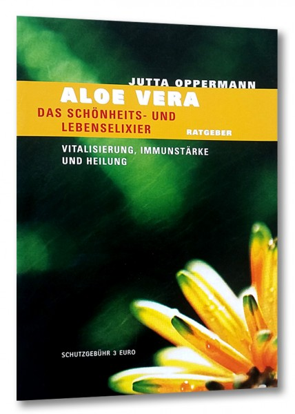 Aloe Vera - Vitalisierung, Immunstärke und Heilung [Broschüre]